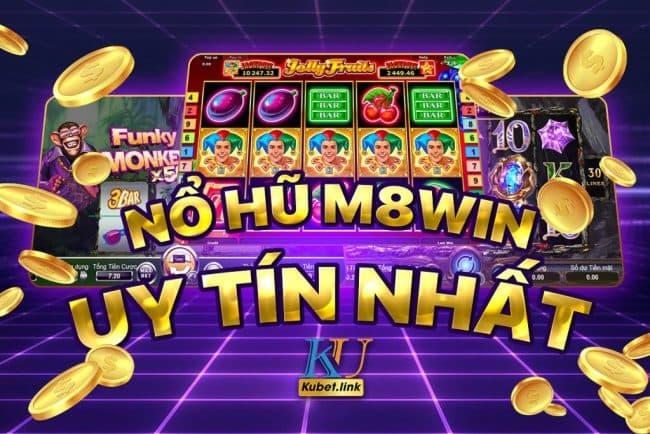 Nổ hũ hoành tráng M8win - Game nổ hũ đổi thưởng uy tín